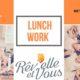 lunch work: rev'elle et vous